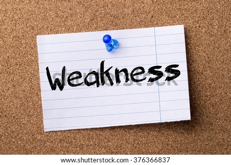 Weakness - teared note paper  pinned on bulletin board - horizontal image - stock photo