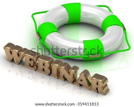 WEBINAR GREEN - bright gold letters and color life buoy on a white background - stock photo