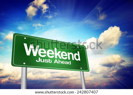 Weekend Just Ahead Green Road Sign, Business Concept - stock photo