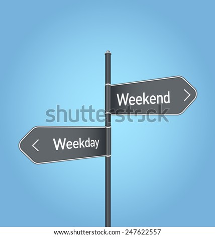 Weekend vs weekday choice concept road sign on blue background - stock photo