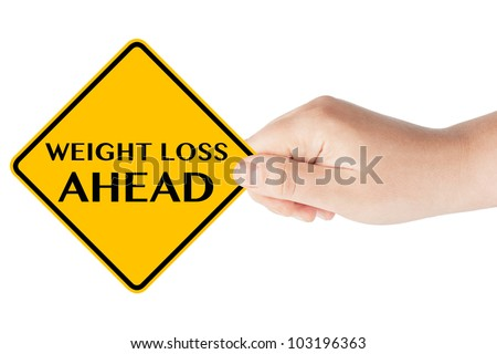 Weight Loss ahead traffic sign with hand on the white background - stock photo