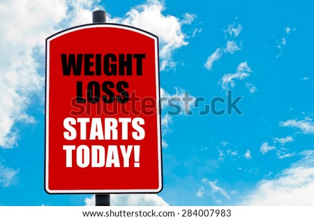 Weight Loss Starts Today  motivational quote written on red road sign isolated over clear blue sky background. Concept  image with available copy space - stock photo