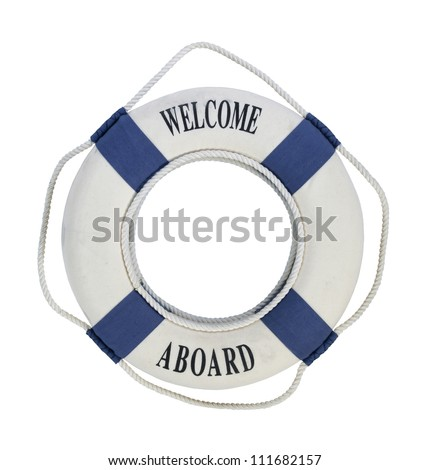 Welcome Aboard round floatation life preserver with rope handles for easy grabbing during emergencies - path included - stock photo
