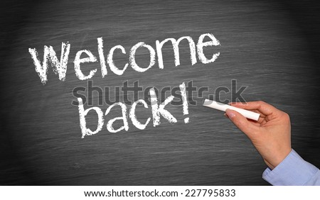 Welcome back ! - stock photo