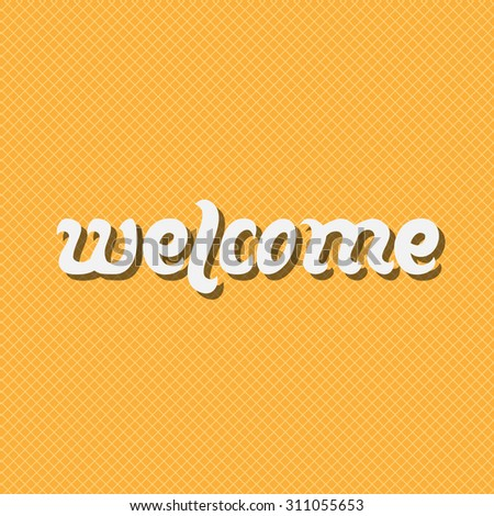 Welcome. Handwritten white Text on orange Background. Vintage hand drawn Lettering Design - stock photo