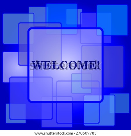Welcome icon. Internet button on abstract background.  - stock photo