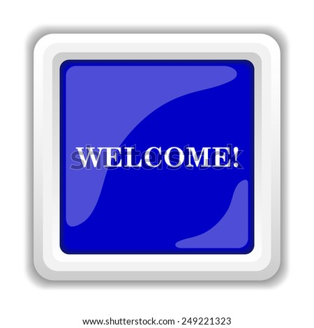 Welcome icon. Internet button on white background.  - stock photo