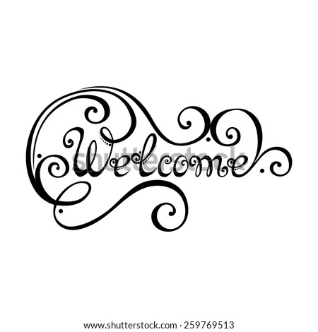 Welcome Inscription. Hand Drawn Lettering. Ornate Vintage Lettering - stock photo