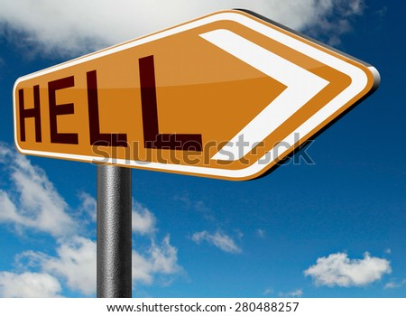 welcome to hell evil sinner go to the devil disaster - stock photo