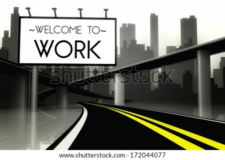 Welcome to work in conceptual big city, view from road - stock photo