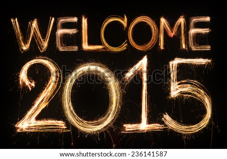 Welcome 2015 word made from sparkler firework light - stock photo