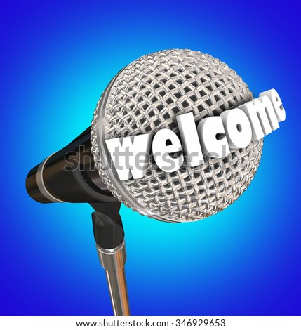 Welcome word oa microphe in 3d letters to illustrate opening introudction remarks in a speech, presentation or ceremony - stock photo
