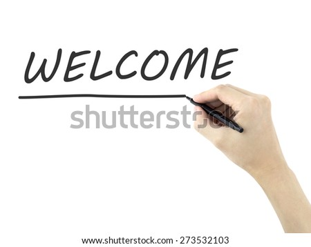 welcome word written by man's hand on white background - stock photo