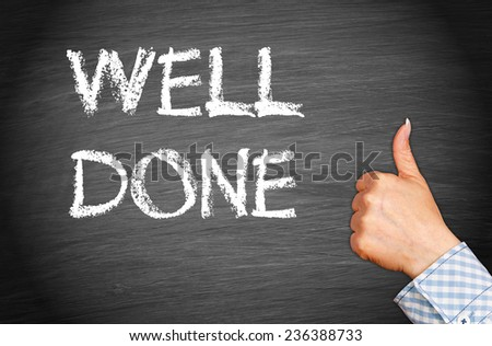 Well Done - chalkboard with text and thumbs up - stock photo