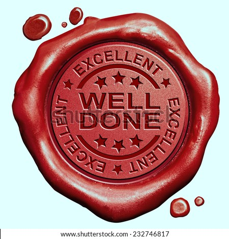 well done excellent job or great work congratulations red wax seal stamp  - stock photo