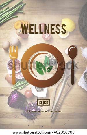 Wellness Eating Healthy Lifestyle Nutrition Concept - stock photo