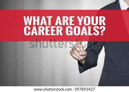 What Are Your Career Goals word on virtual screen push by business woman red tab - stock photo