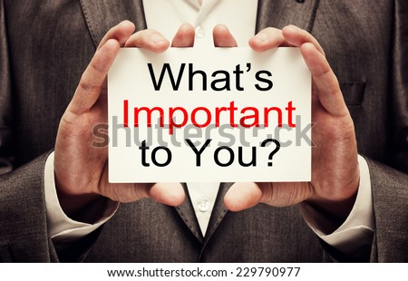What is important to you ? - stock photo