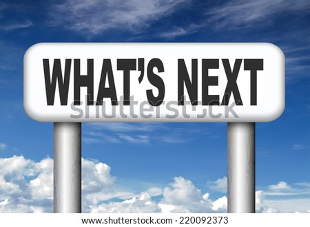 what is next step level or move what�¢??s now making a plan or planning ahead set your goal  - stock photo