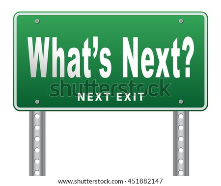 what is next step or move whatâ??s now. Following moves or plans, planning your goals, plan ahead for the future, road sign, billboard, 3D illustration, isolated, on white - stock photo