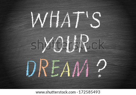 What is your dream ? - stock photo