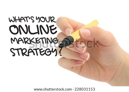 What's Your Online Marketing Strategy - stock photo