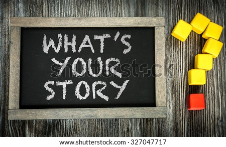 Whats Your Story? written on chalkboard - stock photo