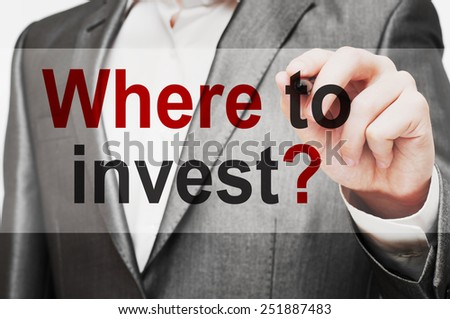 Where To Invest ? - stock photo