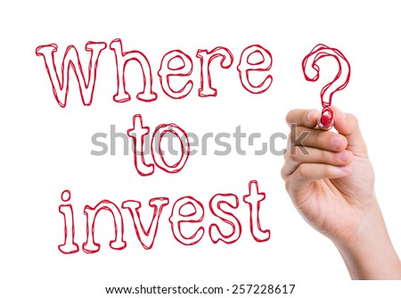 Where to Invest written on wipe board - stock photo