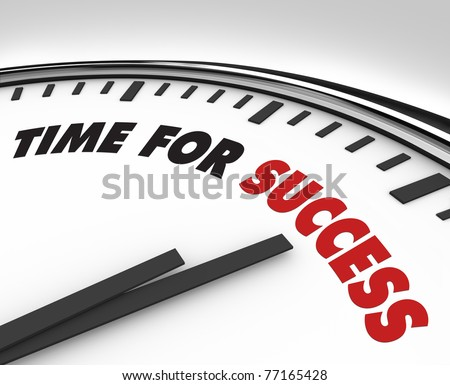 White clock with words Time for Success on its face, symbolizing the drive and desire for personal and professional accomplishment in business or other pursuits in life - stock photo