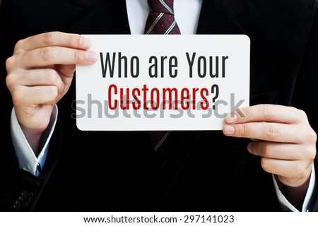 Who are your customers? - stock photo
