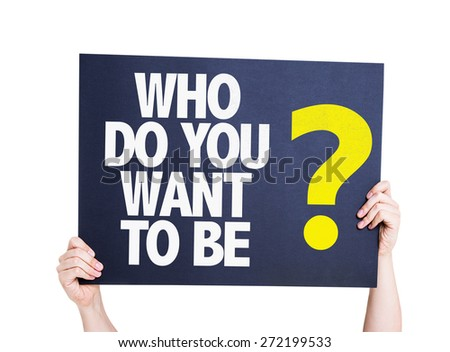 Who Do You Want To Be? card isolated on white - stock photo