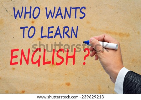 Who wants to learn english. - stock photo