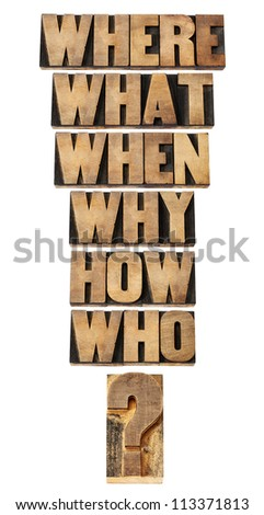 who, what, where, when, why, how questions  - brainstorming or decision making concept - a collage of isolated words in vintage letterpress wood type - stock photo