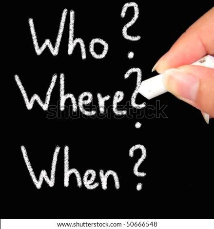 who? where? when? blackboard - stock photo