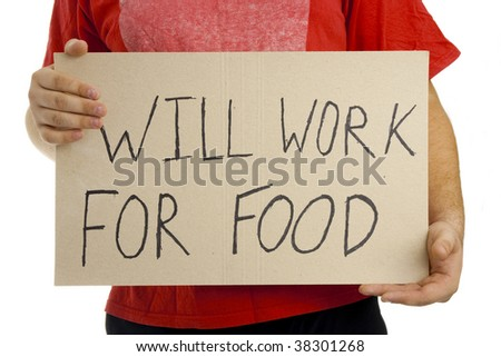 Will work for food. Isolated. - stock photo