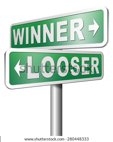 winner looser win or loose the sports game or competition start winning and stop being a looser change your luck - stock photo
