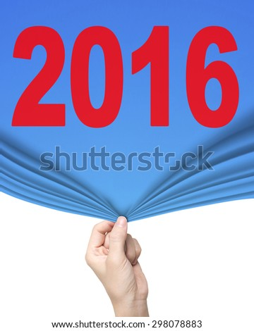 Woman hand pulling blue with red 2016 text curtain covering blank white background. - stock photo