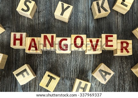 Wooden Blocks with the text: Hangover - stock photo