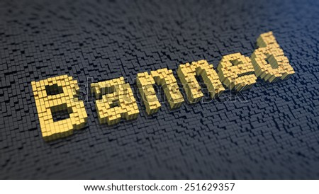 Word 'Banned' of the yellow square pixels on a black matrix background. Forum's user punishment - stock photo