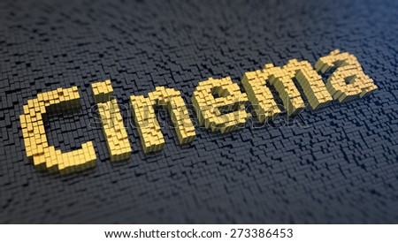 Word 'Cinema' of the yellow square pixels on a black matrix background. Entertainment concept. - stock photo