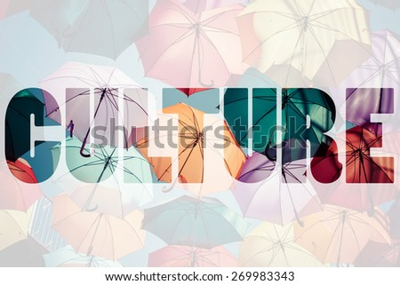 Word CULTURE over colorful umbrellas. - stock photo