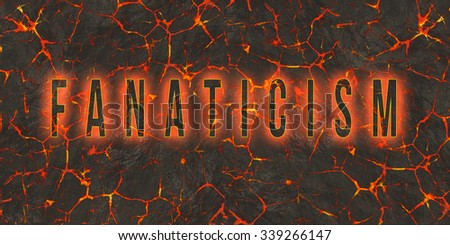 word Fanaticism on lava background  - stock photo