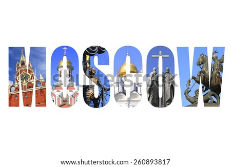 Word Moscow - famous architectural monuments of ancient Moscow,Russia - stock photo