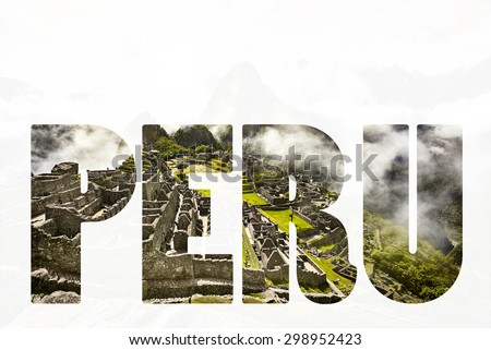 Word PERU  View of the ancient Inca City of Machu Picchu. The 15-th century Inca site.'Lost city of the Incas'. Ruins of the Machu Picchu sanctuary. UNESCO World Heritage site. - stock photo