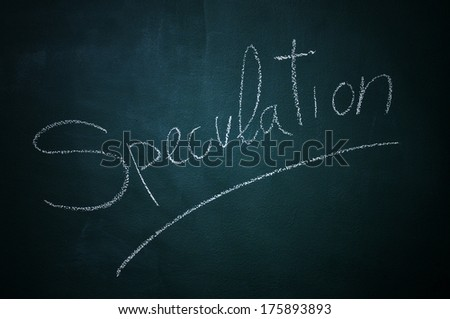 word speculation written with chalk in a chalkboard - stock photo