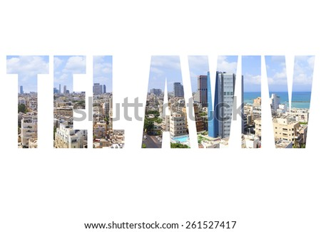 Word Tel Aviv. Tel-Aviv town coast panoramic view. Mediterranean, Israel - stock photo