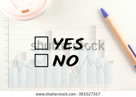 word yes or not top view graph bar on paper pen and coffee background - stock photo