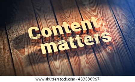 """Words """"Content matters"""" is lined with gold letters on wooden planks. 3D illustration image - stock photo"""