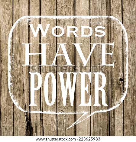 Words Have Power / Motivational Inspirational Quote Background Design - stock photo